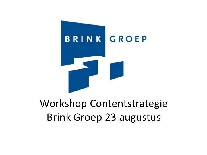 Workshop ContentstrategieBrink Groep 23 augustus<br />