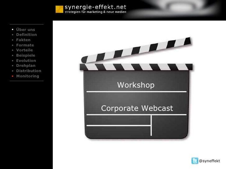 Workshop Corporate Webcast   <ul><li>Über uns </li></ul><ul><li>Definition </li></ul><ul><li>Fakten </li></ul><ul><li>Form...
