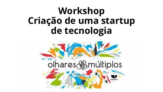 Workshop Criação de uma startup de tecnologia
