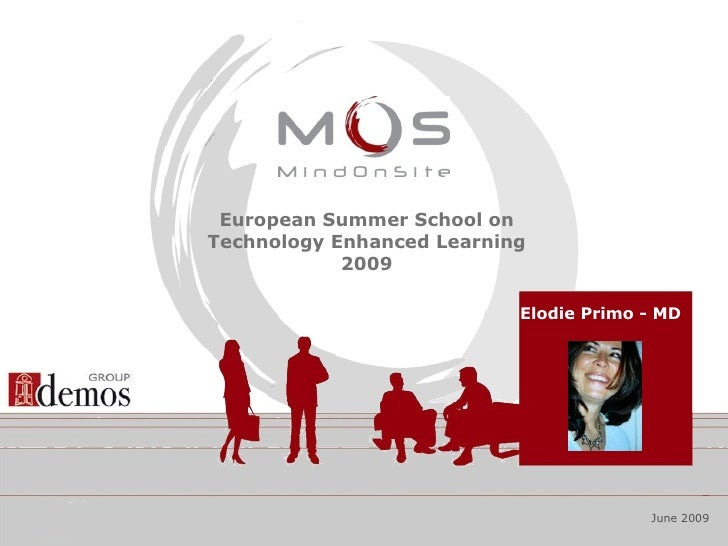 Elodie Primo - MD  European Summer School on Technology Enhanced Learning 2009 June 2009