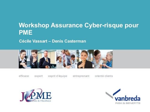 ---- efficace expert esprit d'équipe entreprenant orienté clients Cécile Vassart – Denis Casterman Workshop Assurance Cybe...