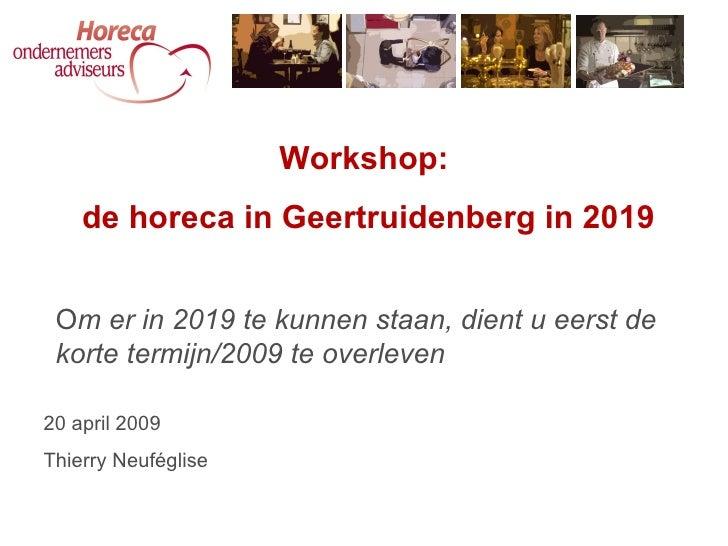 20 april 2009 Workshop De Horeca in Geertruidenberg In 2019