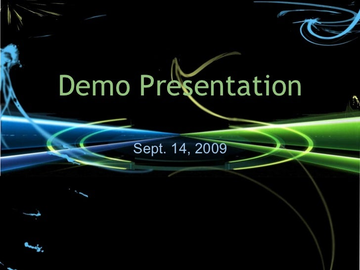 Demo Presentation Sept. 14, 2009