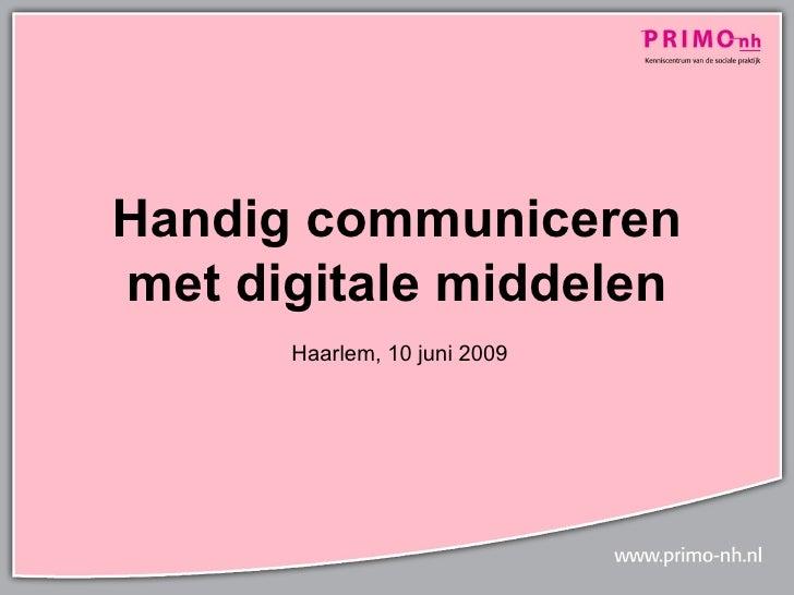 Handig communiceren met digitale middelen       Haarlem, 10 juni 2009