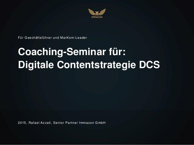 Coaching-Seminar für: Digitale Contentstrategie DCS Für Geschäftsführer und MarKom-Leader 2015, Rafael Azzati, Senior Part...