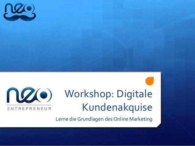 Workshop: Digitale Kundenakquise Lerne die Grundlagen des Online Marketing