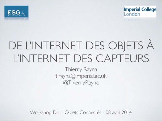 [Workshop DIL Objets Connectés] Des objets aux capteurs au Big Data : les nouvelles tendances l'Internet des Objets