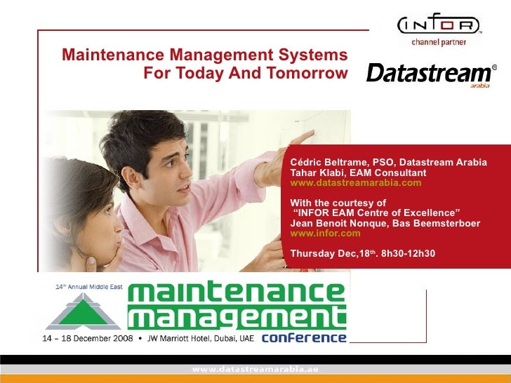 Maintenance Management Systems For Today And Tomorrow Cédric Beltrame, PSO, Datastream Arabia Tahar Klabi, EAM Consultant ...