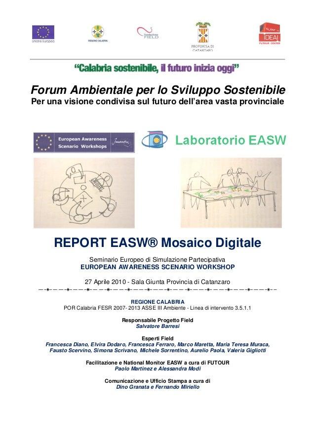 Forum Ambientale per lo Sviluppo SostenibilePer una visione condivisa sul futuro dell'area vasta provinciale      REPORT E...