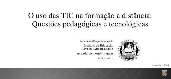 O uso das TIC na formação a distância:  Questões pedagógicas e tecnológicas                 fernando albuquerque costa    ...