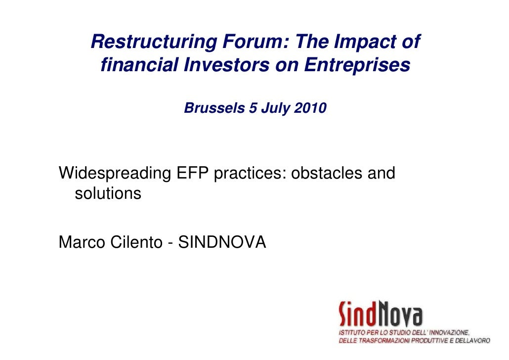 Restructuring Forum: The Impact of     financial Investors on Entreprises                 Brussels 5 July 2010    Widespre...