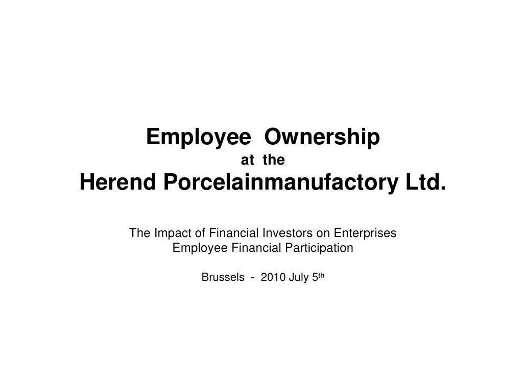 Employee Ownership                         at the Herend Porcelainmanufactory Ltd.      The Impact of Financial Investors ...