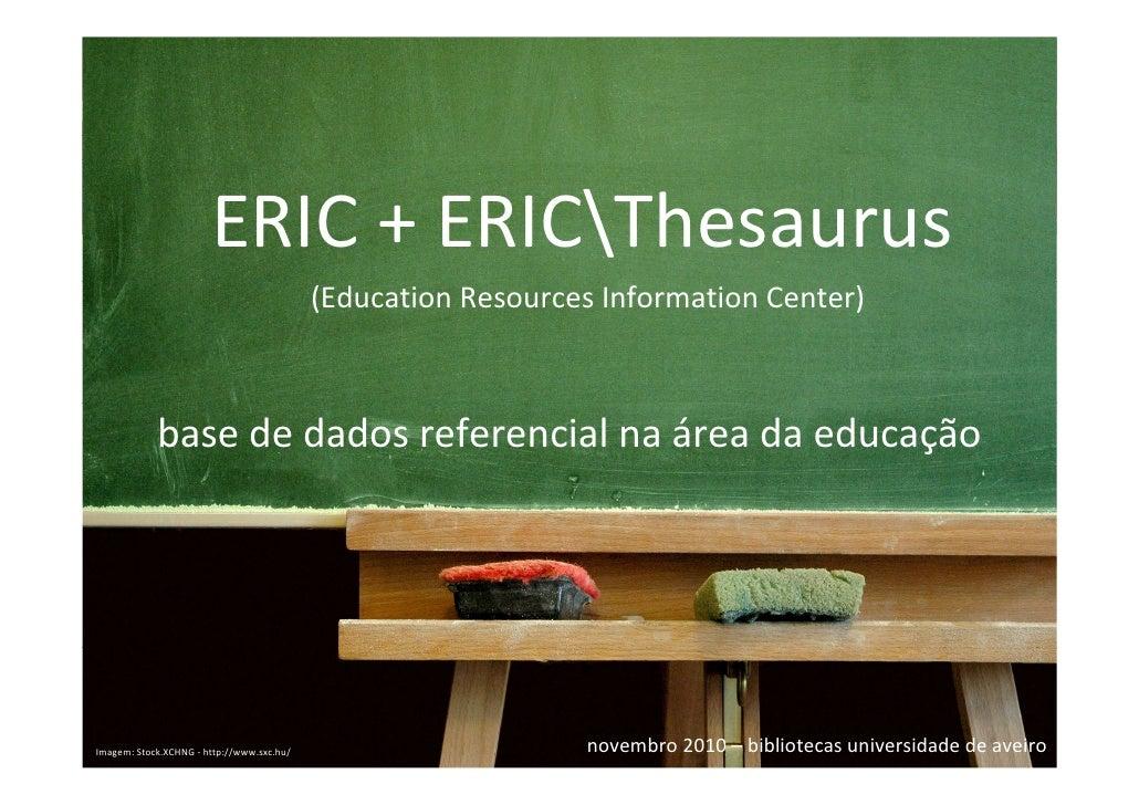 ERIC ERIC+ERICThesaurus                                                              + ERICThesaurus                   ...
