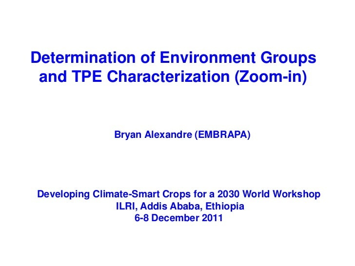 Determination of Environment Groups and TPE Characterization (Zoom-in)               Bryan Alexandre (EMBRAPA)Developing C...