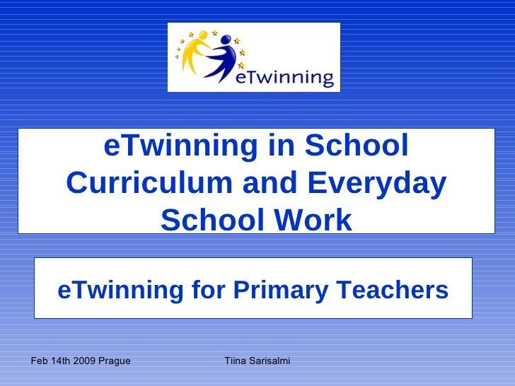 eTwinning for Primary Teachers eTwinning in School Curriculum and Everyday School Work