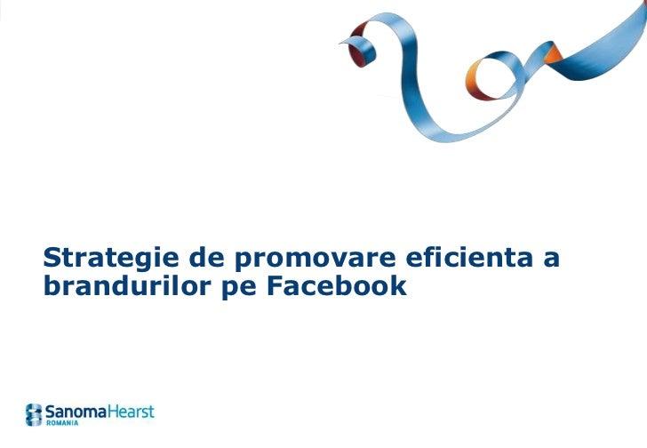Strategie de promovare eficienta a brandurilor pe Facebook (ianuarie 2011)