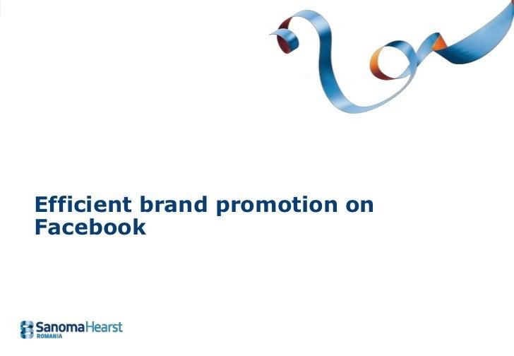 Efficient brand promotion onFacebook