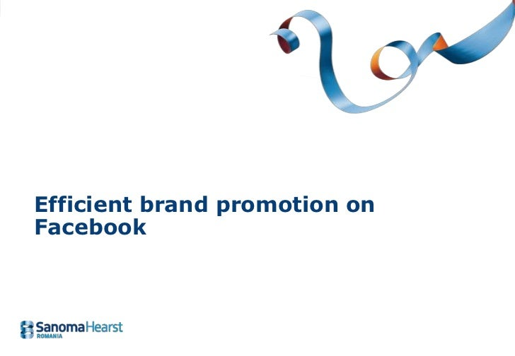 Efficient brand promotion on Facebook (january 2011)