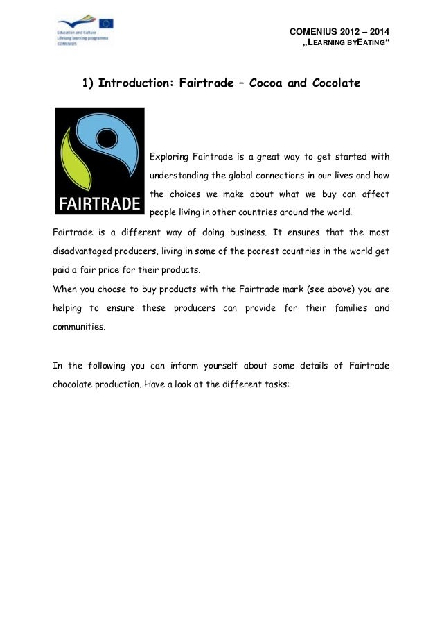 """COMENIUS 2012 – 2014 """"LEARNING BYEATING""""  1) Introduction: Fairtrade – Cocoa and Cocolate  Exploring Fairtrade is a great ..."""