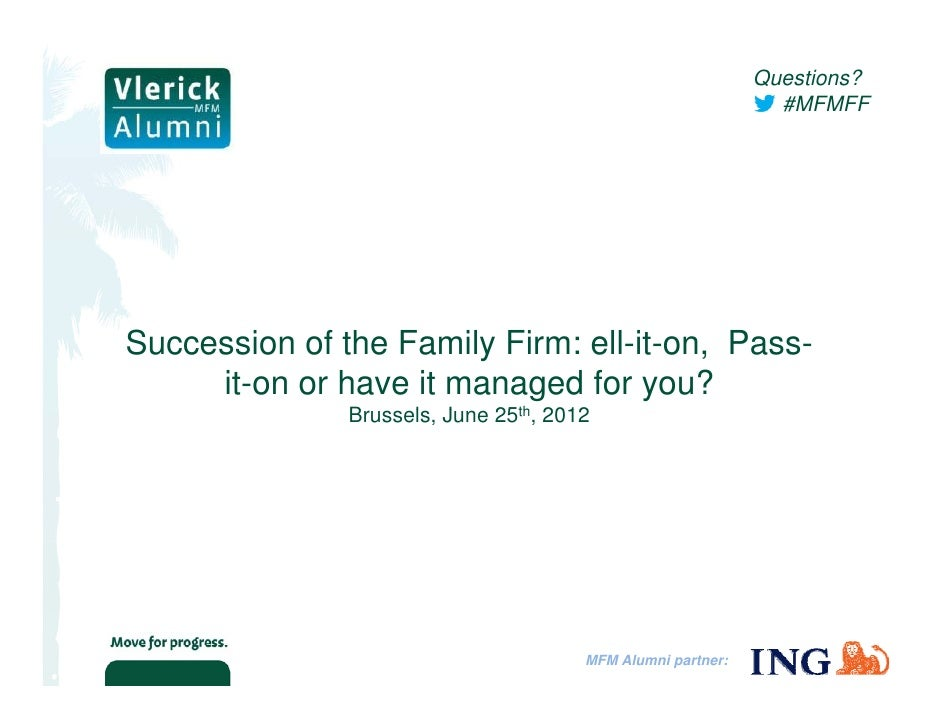 Questions?                                                             #MFMFFSuccession of the Family Firm: ell-it-on, Pas...