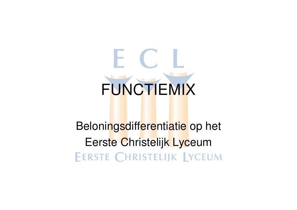 FUNCTIEMIX  Beloningsdifferentiatie op het  Eerste Christelijk Lyceum