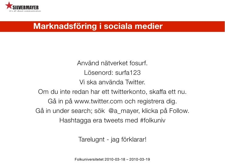 Marknadsföring i sociala medier                  Använd nätverket fosurf.                 Lösenord: surfa123              ...