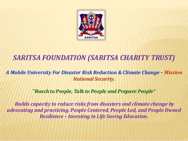 SARITSA FOUNDATION (SARITSA CHARITY TRUST) A Mobile University For Disaster Risk Reduction & Climate Change – Mission Nati...