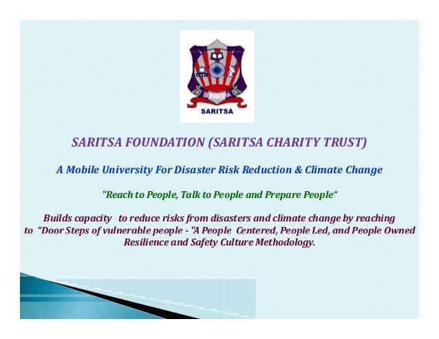 "SARITSAFOUNDATION(SARITSACHARITYTRUST) ( ) AMobileUniversityForDisasterRiskReduction&ClimateChange ""Reachto..."