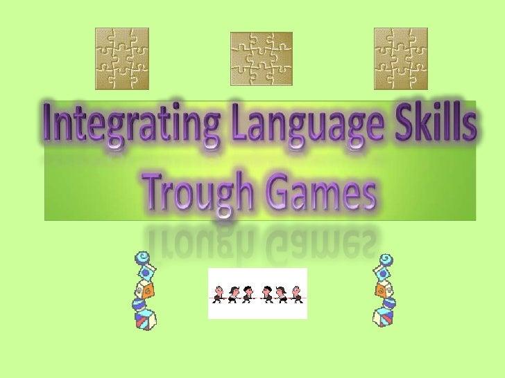 IntegratingLanguageSkills<br />TroughGames<br />