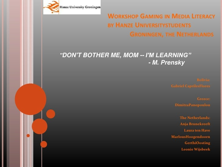 "Workshop Gaming in Media Literacyby Hanze Universitystudents 	Groningen, the Netherlands<br />""DON'T BOTHER ME, ..."