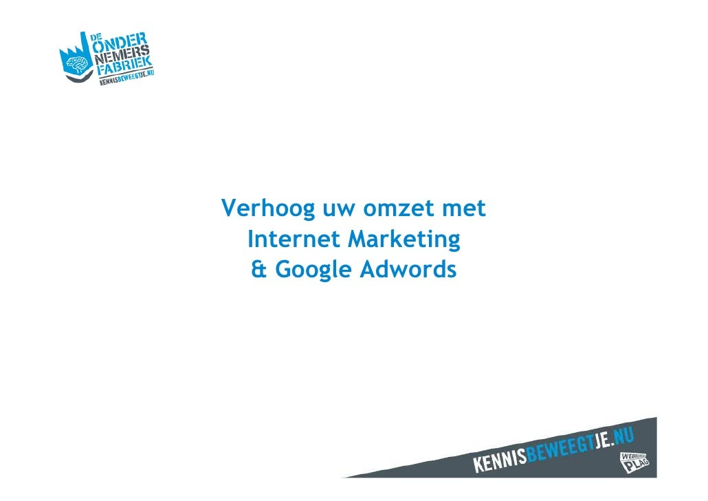 Verhoog uw omzet met Internet Marketing & Google AdWords  <br />