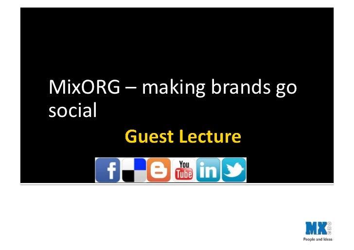 MixORG – making brands go social                   © MixOrg 2011