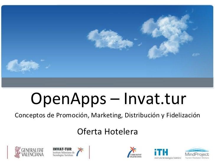 OpenApps – Invat.tur Conceptos de Promoción, Marketing, Distribución y Fidelización Oferta Hotelera
