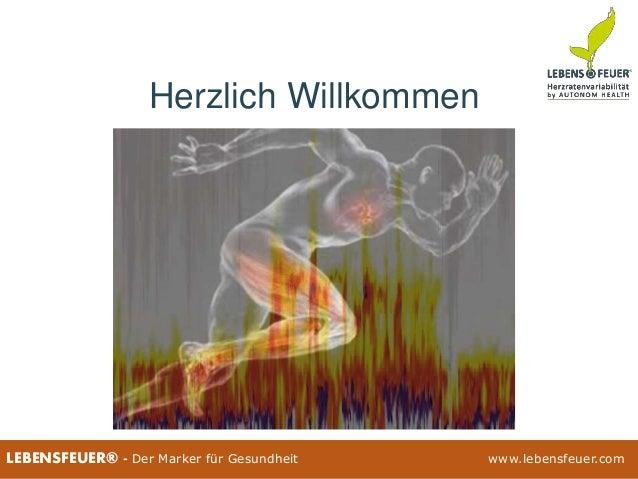 25.02.2015 125.02.2015 1LEBENSFEUER® - Der Marker für Gesundheit www.lebensfeuer.com25.02.2015 1LEBENSFEUER® - Der Marker ...
