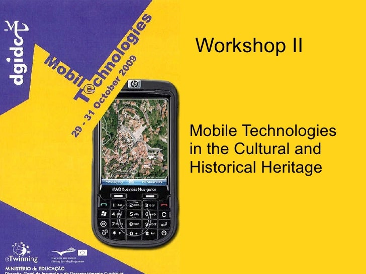 Workshop II Mobile Technologies in the Cultural and Historical Heritage