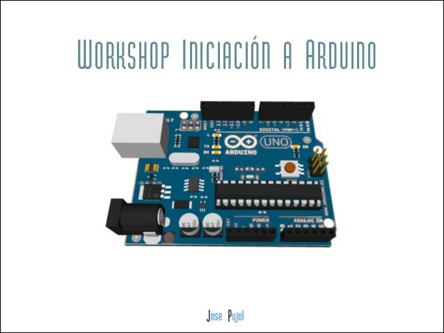 WORKSHOP INICIACIÓN A ARDUINO