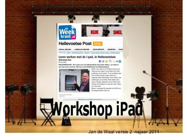 Workshop iPad Jan de Waal versie 2  najaar 2011