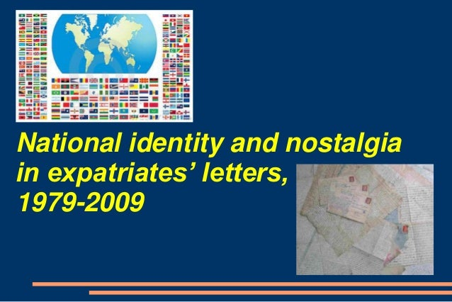 National identity and nostalgiain expatriates' letters,1979-2009
