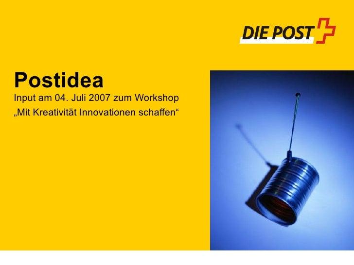 """Postidea Input am 04. Juli 2007 zum Workshop """" Mit Kreativität Innovationen schaffen"""""""