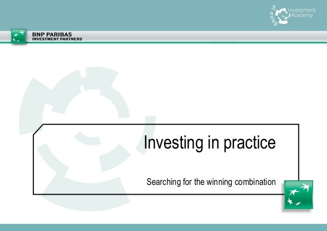 Workshop KUL 19-02-2014  Investing in practice Searching for the winning combination