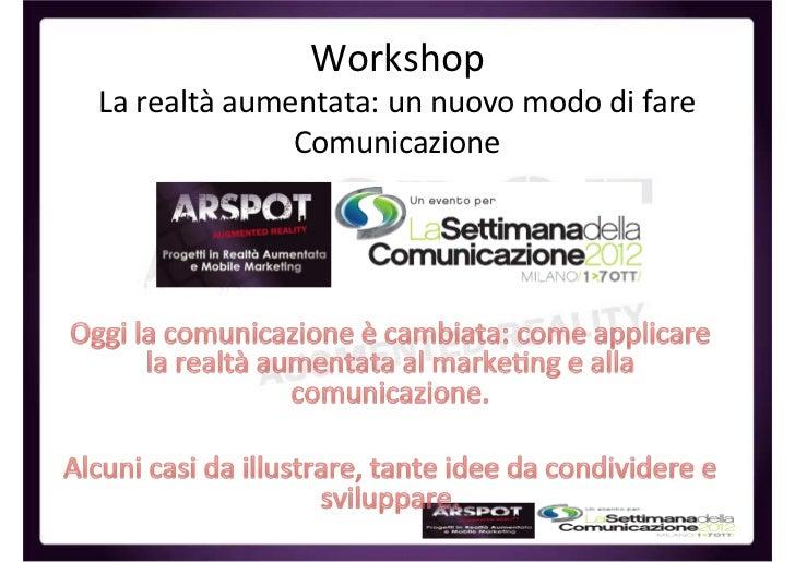 WorkshopLa realtà aumentata: un nuovo modo di fare              Comunicazione