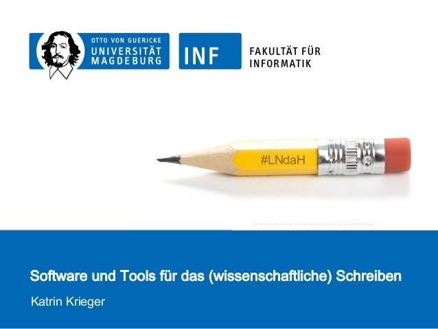 Software und Tools für das (wissenschaftliche) Schreiben Katrin Krieger http://www.c-ville.com/wp-content/uploads/2014/03/...
