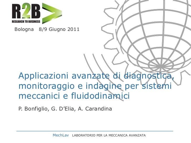 Bologna   8/9 Giugno 2011 Applicazioni avanzate di diagnostica, monitoraggio e indagine per sistemi meccanici e fluidodina...