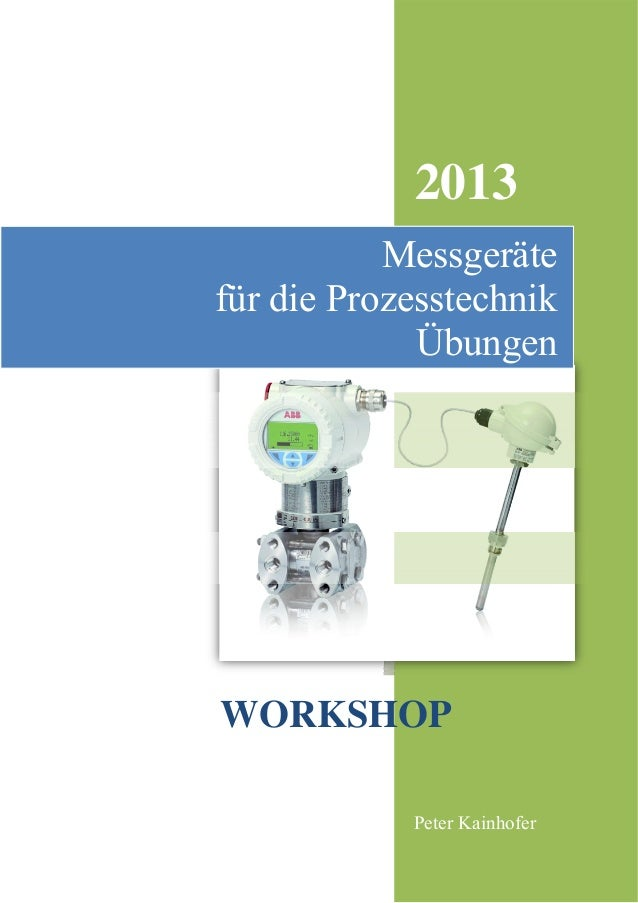 2013 Messgeräte für die Prozesstechnik Übungen  WORKSHOP Peter Kainhofer