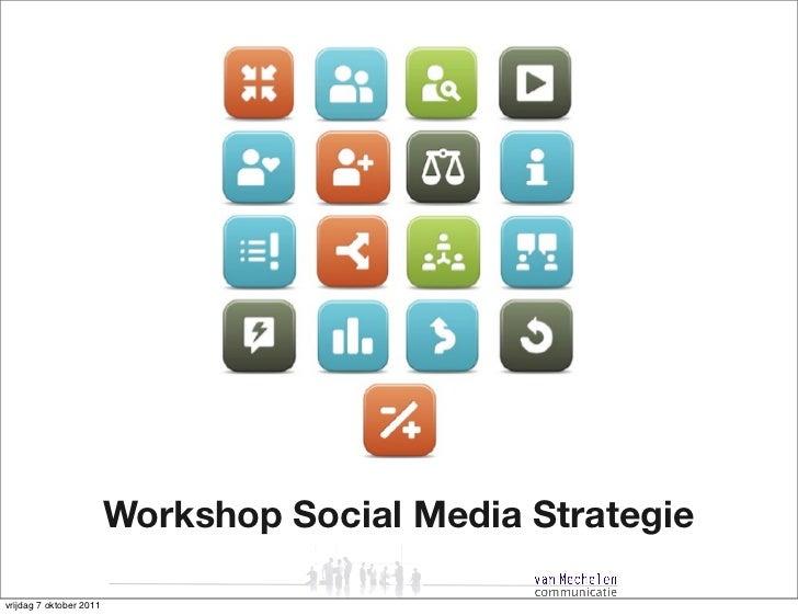 Workshop 'Social media strategie' Mischa Coster 7 okt 2011