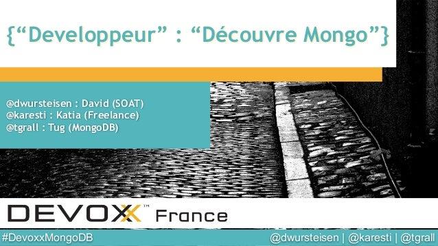 Devoxx 2014 : Atelier MongoDB - Decouverte de MongoDB 2.6