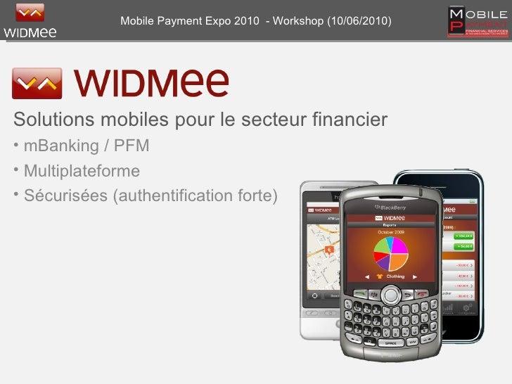 Mobile Payment Expo 2010  - Workshop (10/06/2010) <ul><li>Solutions mobiles pour le secteur financier </li></ul><ul><li>mB...