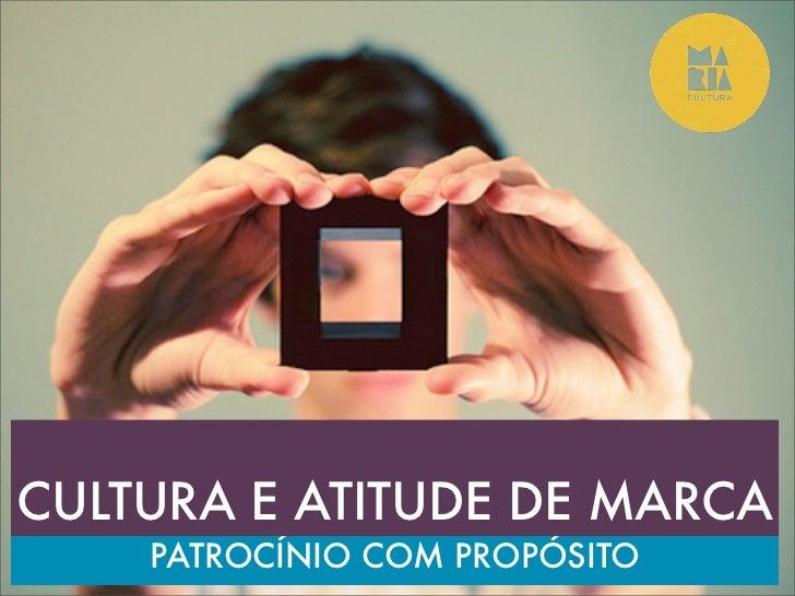 CULTURA E ATITUDE DE MARCA    PATROCÍNIO COM PROPÓSITO