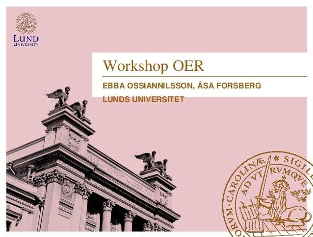 Workshop OEREBBA OSSIANNILSSON, ÅSA FORSBERGLUNDS UNIVERSITET