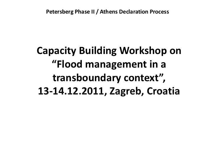"""Petersberg PhaseII/AthensDeclarationProcessCapacityBuildingWorkshopon   """"Floodmanagementina   transboundary c..."""